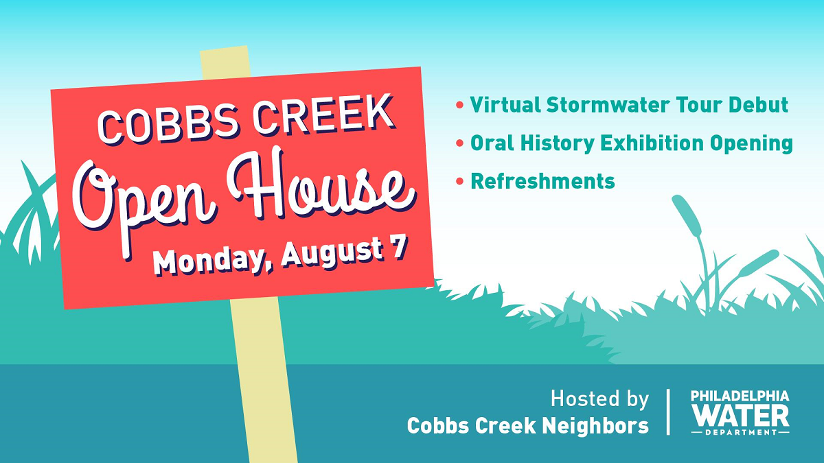 Cobbs Creek Open House on Monday, August 7, 2017. Featuring Virtual Stormwater Tour debut, oral history exhibition opening, and refreshments. Hosted by Cobbs Creek Neighbors and the Philadelphia Water Department.